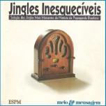 Jingles Inesquecíveis - Seleção dos Jingles Mais Marcantes da história da Propaganda Brasileira